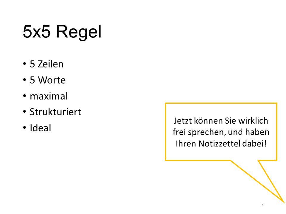5x5 Regel 5 Zeilen 5 Worte maximal Strukturiert Ideal 7 Jetzt können Sie wirklich frei sprechen, und haben Ihren Notizzettel dabei!