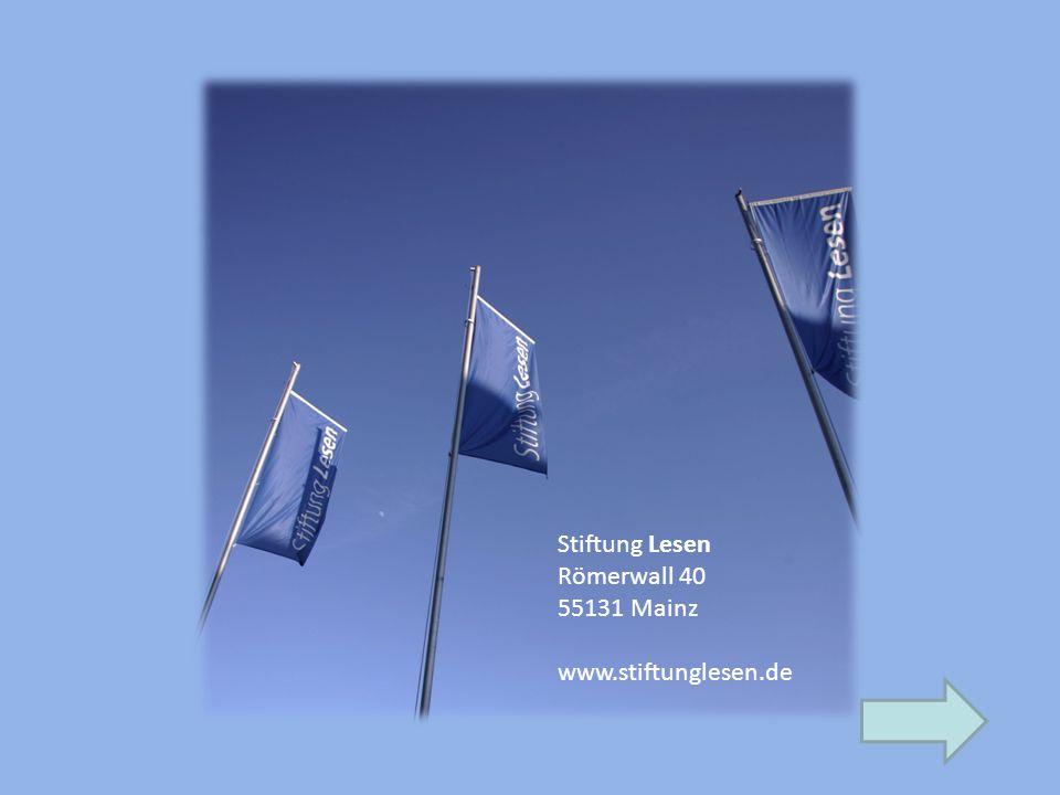 Stiftung Lesen Römerwall 40 55131 Mainz www.stiftunglesen.de