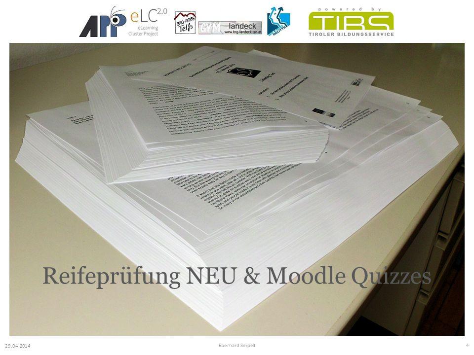 Reifeprüfung NEU & Moodle Quizzes 29.04.2014 Eberhard Seipelt4