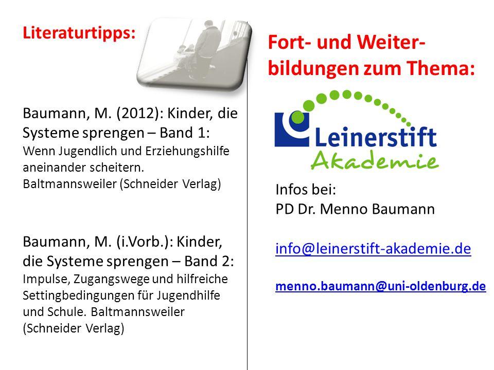 Literaturtipps: Baumann, M. (2012): Kinder, die Systeme sprengen – Band 1: Wenn Jugendlich und Erziehungshilfe aneinander scheitern. Baltmannsweiler (