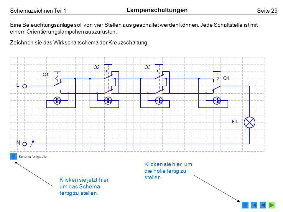 Schemazeichnen Teil 1 Seite 29 Lampenschaltungen Eine Beleuchtungsanlage soll von vier Stellen aus geschaltet werden können.