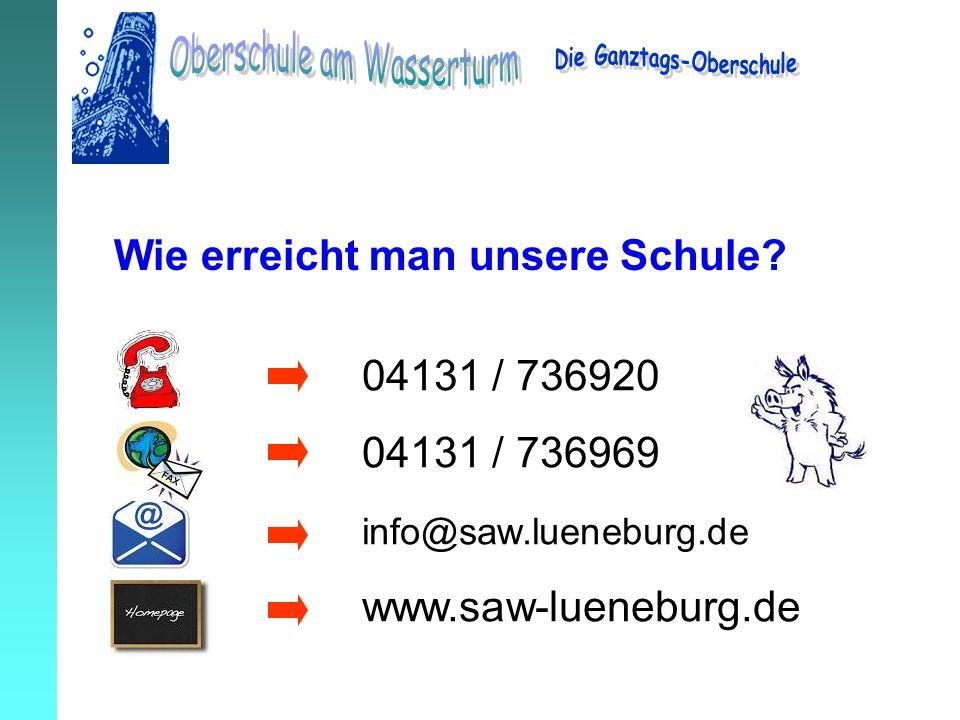 Wie erreicht man unsere Schule? 04131 / 736920 04131 / 736969 info@saw.lueneburg.de www.saw-lueneburg.de