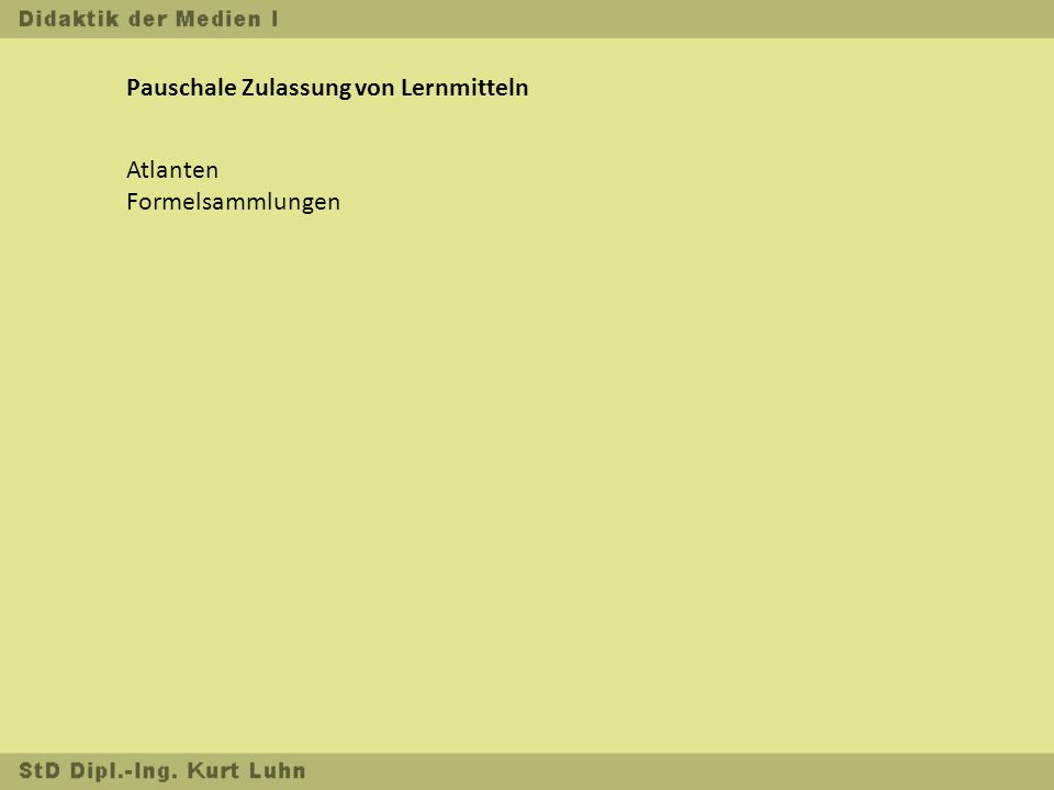 Pauschale Zulassung von Lernmitteln Atlanten Formelsammlungen