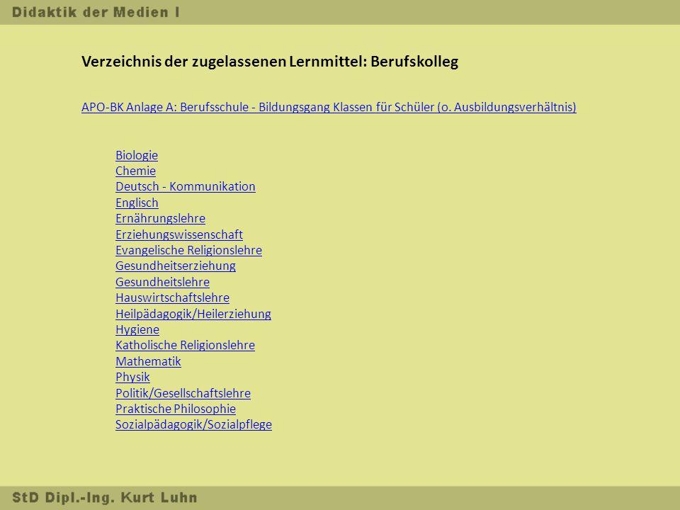 Verzeichnis der zugelassenen Lernmittel: Berufskolleg APO-BK Anlage A: Berufsschule - Bildungsgang Klassen für Schüler (o.