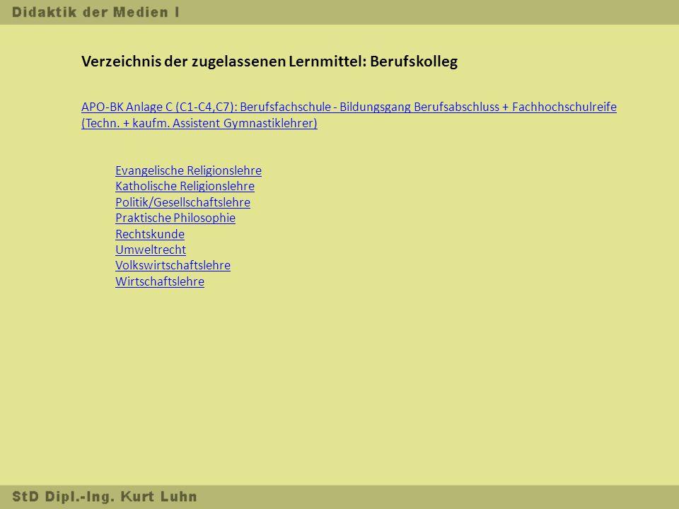 Verzeichnis der zugelassenen Lernmittel: Berufskolleg APO-BK Anlage C (C1-C4,C7): Berufsfachschule - Bildungsgang Berufsabschluss + Fachhochschulreife (Techn.