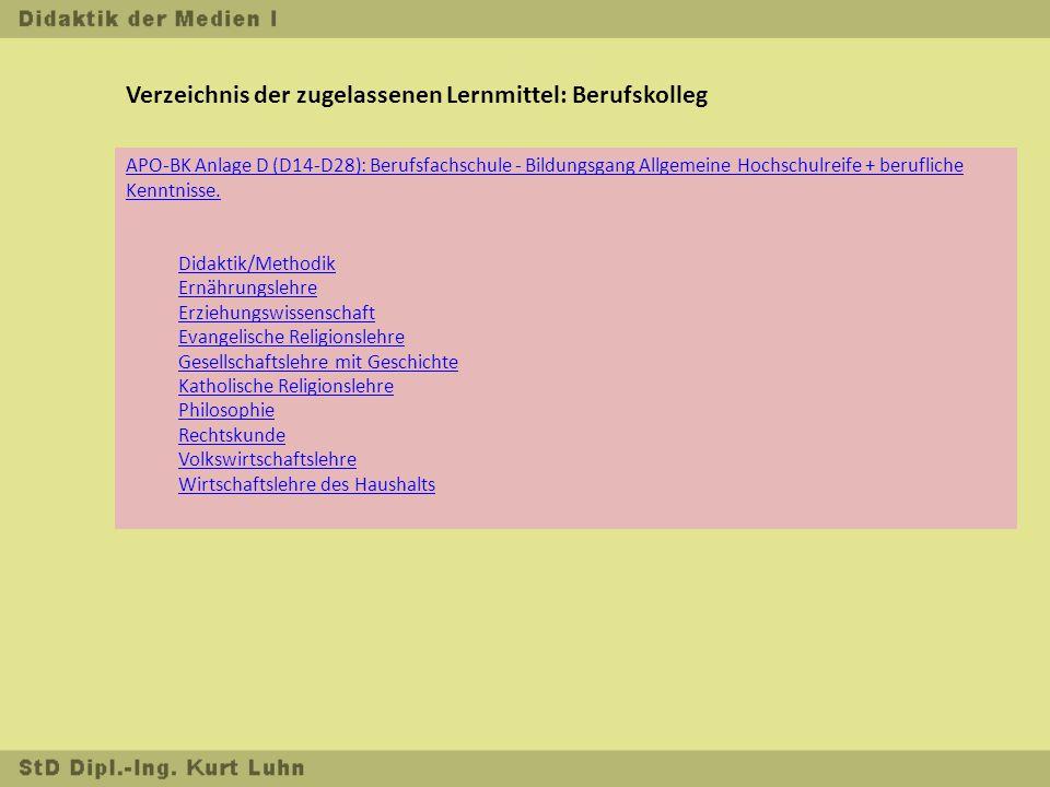 Verzeichnis der zugelassenen Lernmittel: Berufskolleg APO-BK Anlage D (D14-D28): Berufsfachschule - Bildungsgang Allgemeine Hochschulreife + berufliche Kenntnisse.