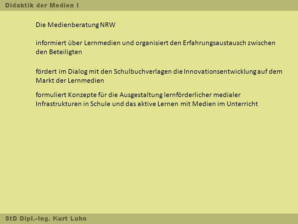 Die Medienberatung NRW informiert über Lernmedien und organisiert den Erfahrungsaustausch zwischen den Beteiligten fördert im Dialog mit den Schulbuchverlagen die Innovationsentwicklung auf dem Markt der Lernmedien formuliert Konzepte für die Ausgestaltung lernförderlicher medialer Infrastrukturen in Schule und das aktive Lernen mit Medien im Unterricht