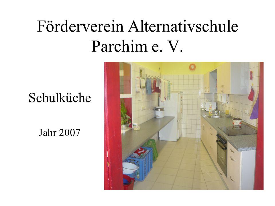 Förderverein Alternativschule Parchim e. V. Schulküche Jahr 2007