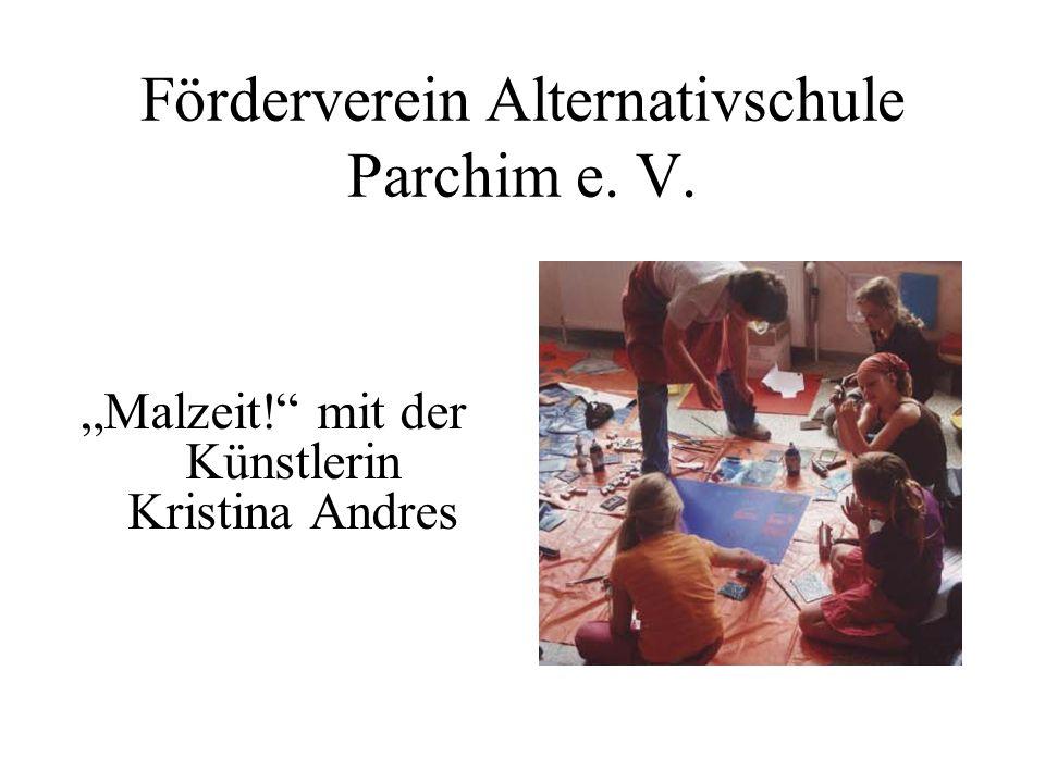 """Förderverein Alternativschule Parchim e. V. """"Malzeit! mit der Künstlerin Kristina Andres"""