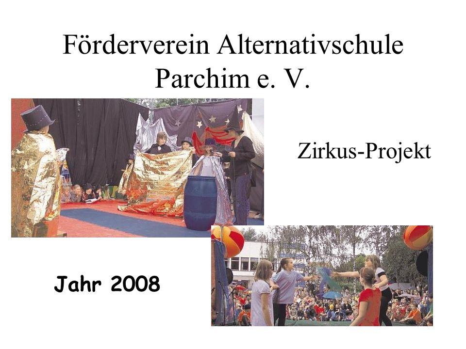 Förderverein Alternativschule Parchim e. V. Zirkus-Projekt Jahr 2008