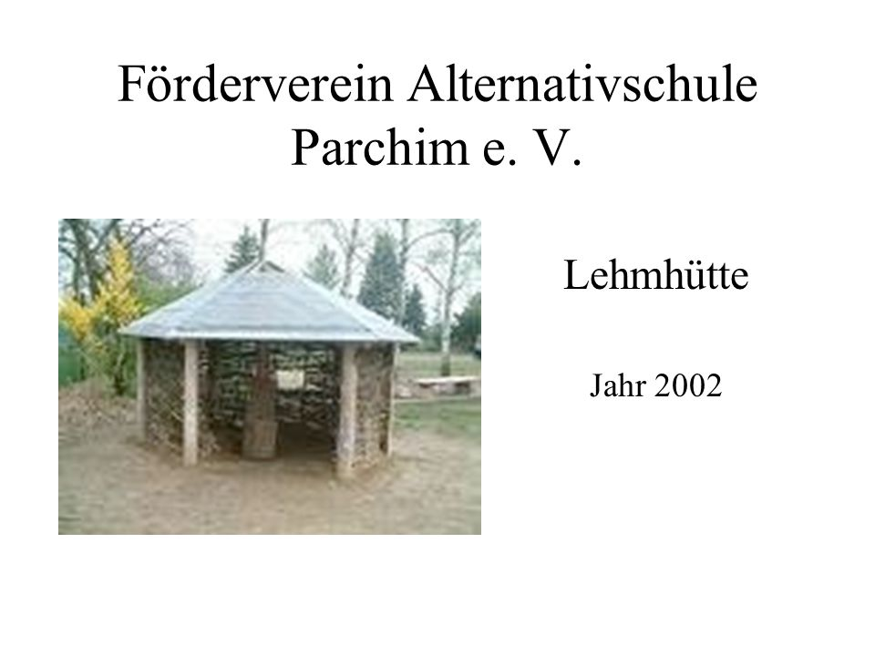 Lehmhütte Jahr 2002