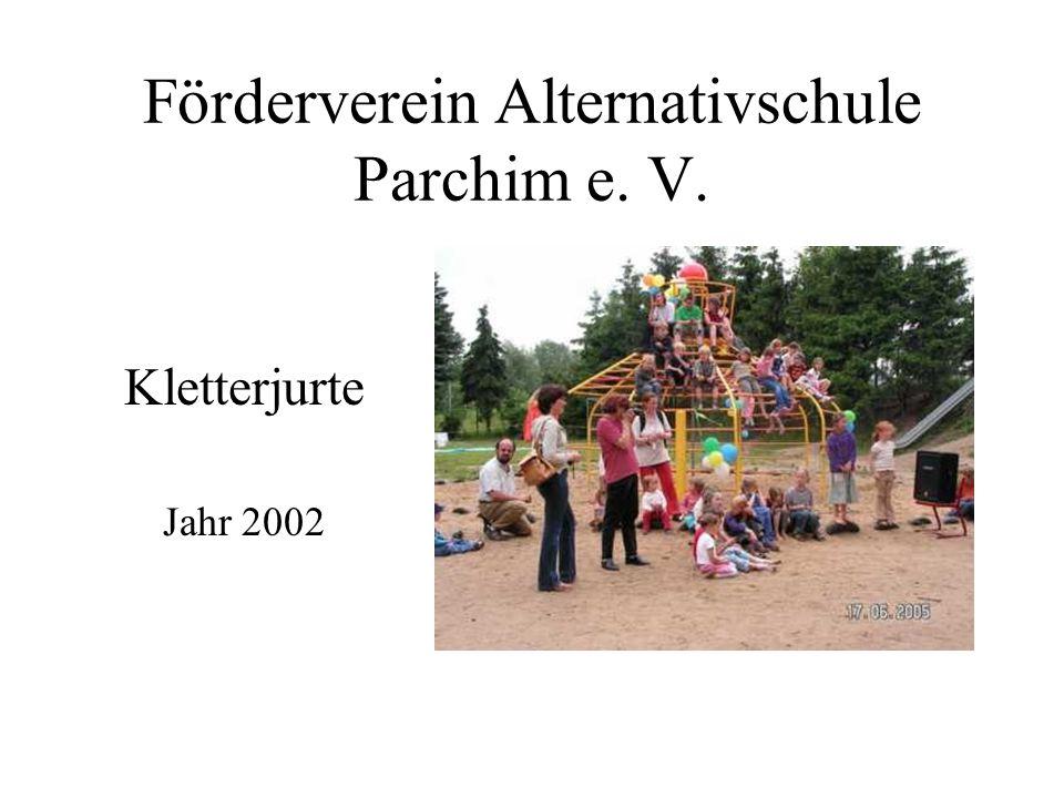 Förderverein Alternativschule Parchim e. V. Kletterjurte Jahr 2002