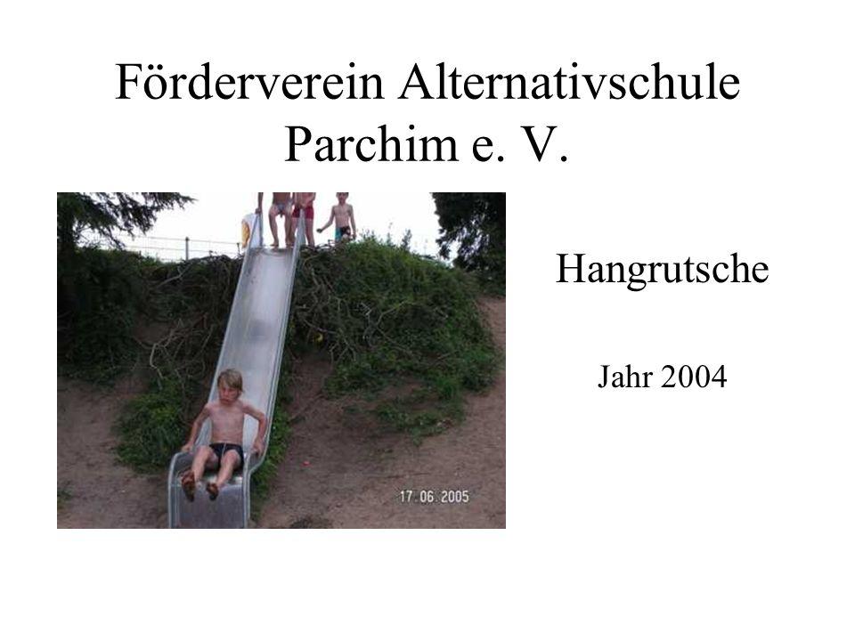 Förderverein Alternativschule Parchim e. V. Hangrutsche Jahr 2004