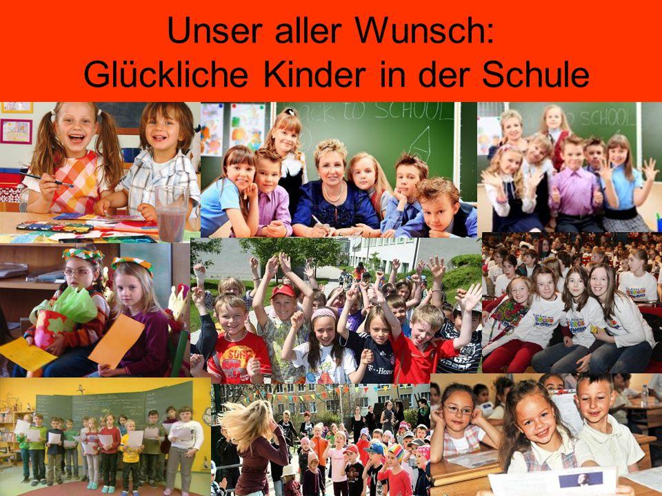 Unser aller Wunsch: Glückliche Kinder in der Schule