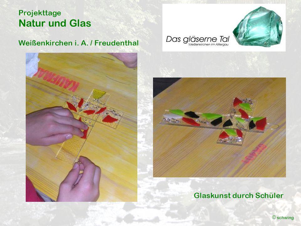 Projekttage Natur und Glas Weißenkirchen i. A. / Freudenthal © schwing Glaskunst durch Schüler