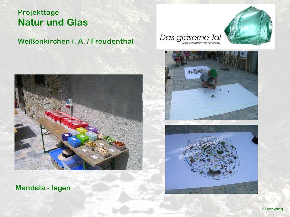 Projekttage Natur und Glas Weißenkirchen i. A. / Freudenthal © schwing Mandala - legen