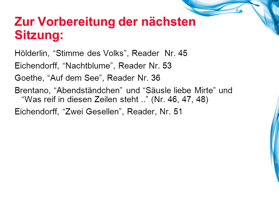 """Hölderlin, """"Stimme des Volks"""", Reader Nr. 45 Eichendorff, """"Nachtblume"""", Reader Nr. 53 Goethe, """"Auf dem See"""", Reader Nr. 36 Brentano, """"Abendständchen"""""""