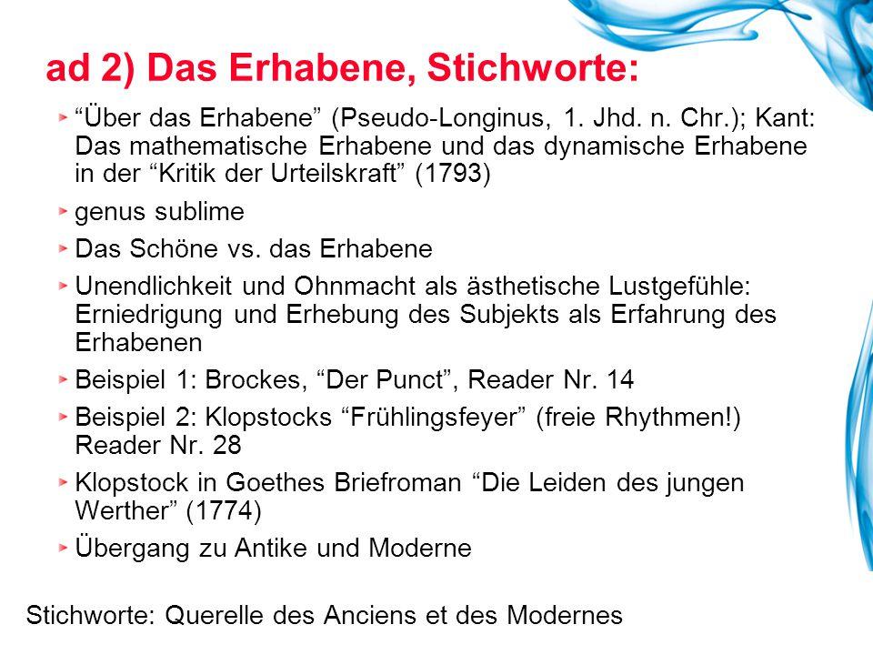 """ad 2) Das Erhabene, Stichworte: """"Über das Erhabene"""" (Pseudo-Longinus, 1. Jhd. n. Chr.); Kant: Das mathematische Erhabene und das dynamische Erhabene i"""