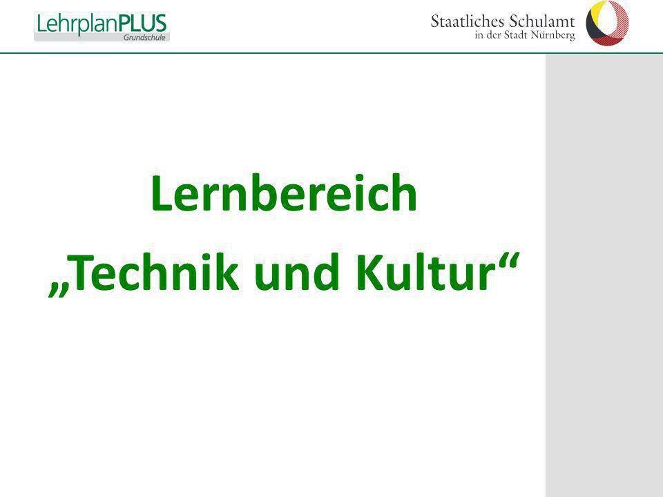 """^ Lernbereich """"Technik und Kultur"""""""