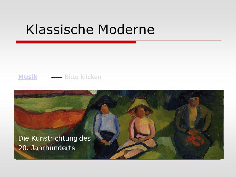 Klassische Moderne Die Kunstrichtung des 20. Jahrhunderts MusikBitte klicken