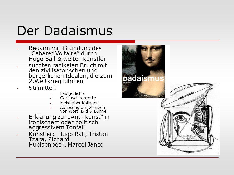 """Der Dadaismus - Begann mit Gründung des """"Cabaret Voltaire"""" durch Hugo Ball & weiter Künstler - suchten radikalen Bruch mit den zivilisatorischen und b"""