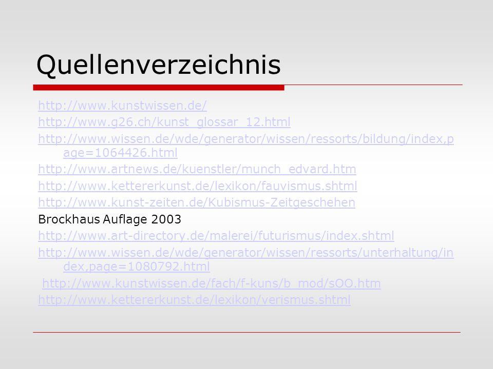Quellenverzeichnis http://www.kunstwissen.de/ http://www.g26.ch/kunst_glossar_12.html http://www.wissen.de/wde/generator/wissen/ressorts/bildung/index