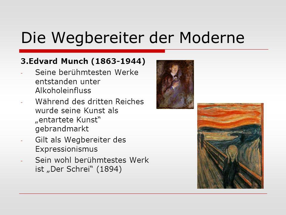 Die Wegbereiter der Moderne 3.Edvard Munch (1863-1944) - Seine berühmtesten Werke entstanden unter Alkoholeinfluss - Während des dritten Reiches wurde