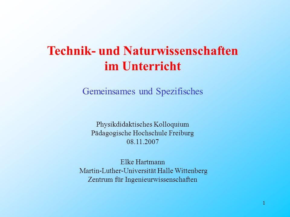 1 Technik- und Naturwissenschaften im Unterricht Gemeinsames und Spezifisches Physikdidaktisches Kolloquium Pädagogische Hochschule Freiburg 08.11.200