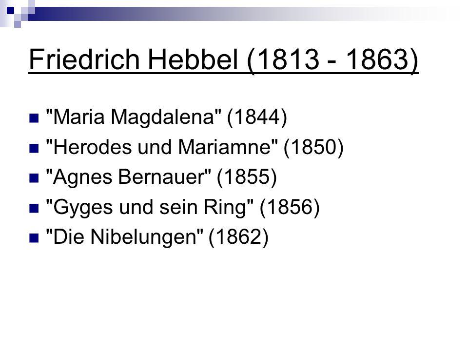 Friedrich Hebbel (1813 - 1863)