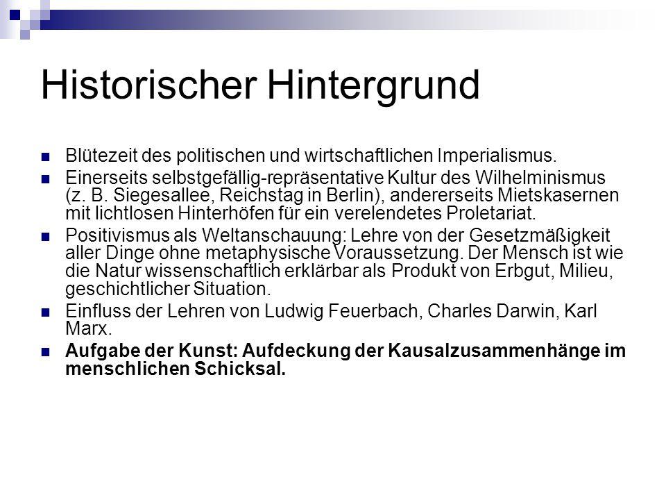 Historischer Hintergrund Blütezeit des politischen und wirtschaftlichen Imperialismus. Einerseits selbstgefällig-repräsentative Kultur des Wilhelminis