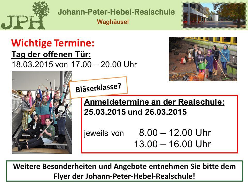 Wichtige Termine: Tag der offenen Tür: 18.03.2015 von 17.00 – 20.00 Uhr Anmeldetermine an der Realschule: 25.03.2015 und 26.03.2015 jeweils von 8.00 –