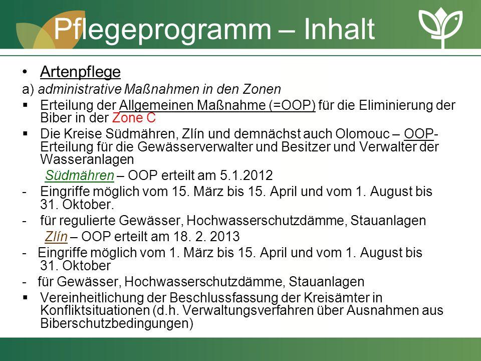 Pflegeprogramm – Inhalt Artenpflege a) administrative Maßnahmen in den Zonen  Erteilung der Allgemeinen Maßnahme (=OOP) für die Eliminierung der Bibe