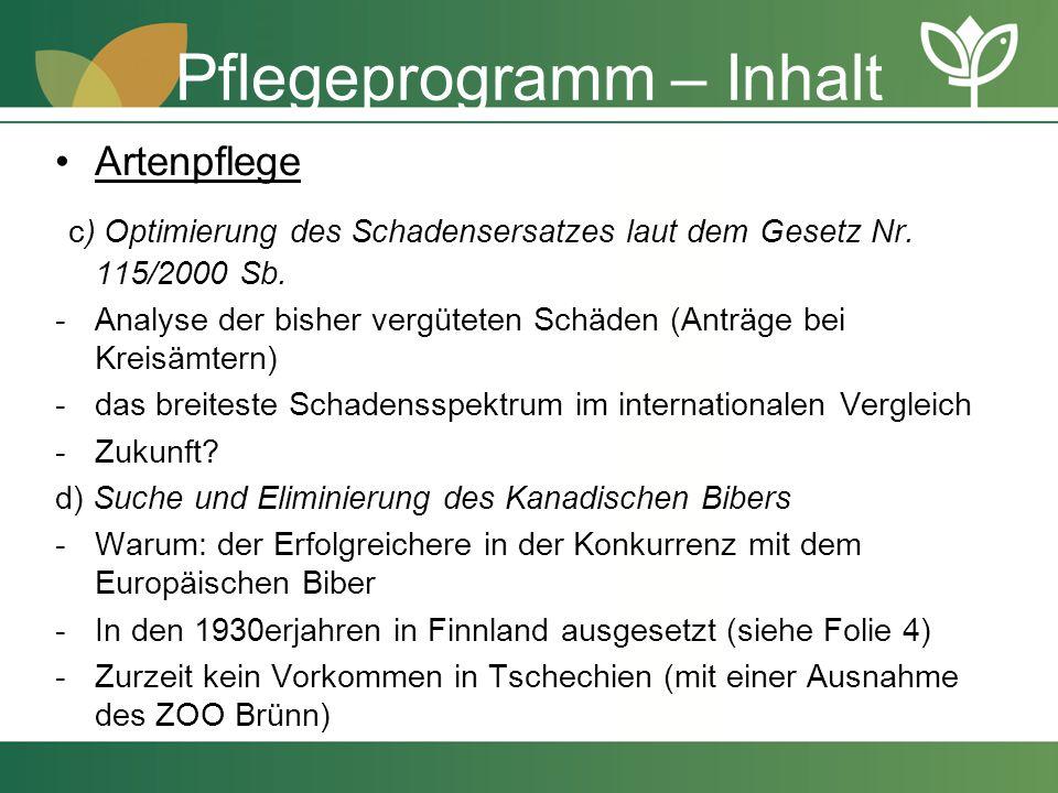 Pflegeprogramm – Inhalt Artenpflege c) Optimierung des Schadensersatzes laut dem Gesetz Nr. 115/2000 Sb. -Analyse der bisher vergüteten Schäden (Anträ