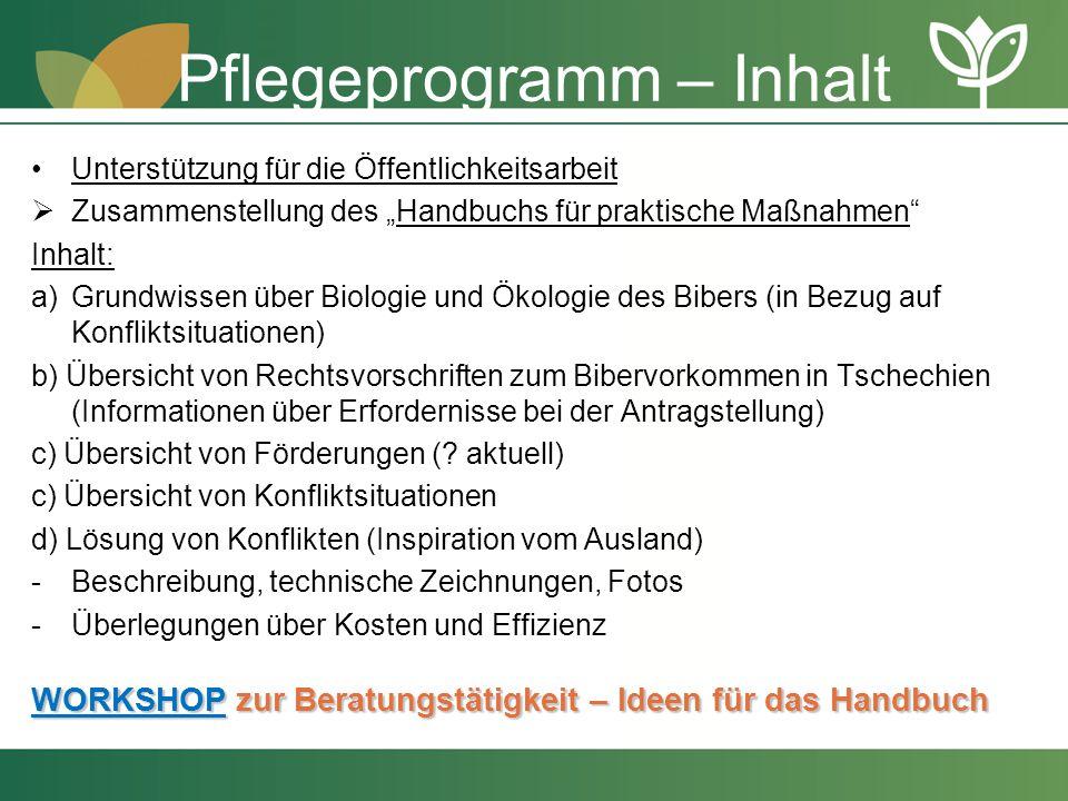"""Pflegeprogramm – Inhalt Unterstützung für die Öffentlichkeitsarbeit  Zusammenstellung des """"Handbuchs für praktische Maßnahmen"""" Inhalt: a)Grundwissen"""