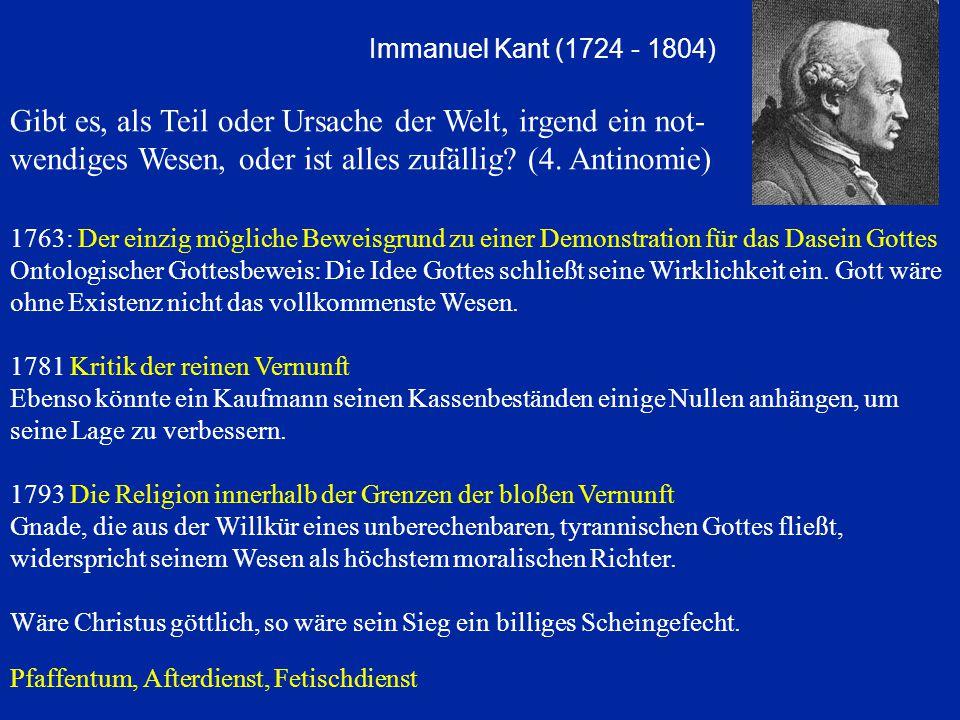Pfaffentum, Afterdienst, Fetischdienst 1763: Der einzig mögliche Beweisgrund zu einer Demonstration für das Dasein Gottes Ontologischer Gottesbeweis: