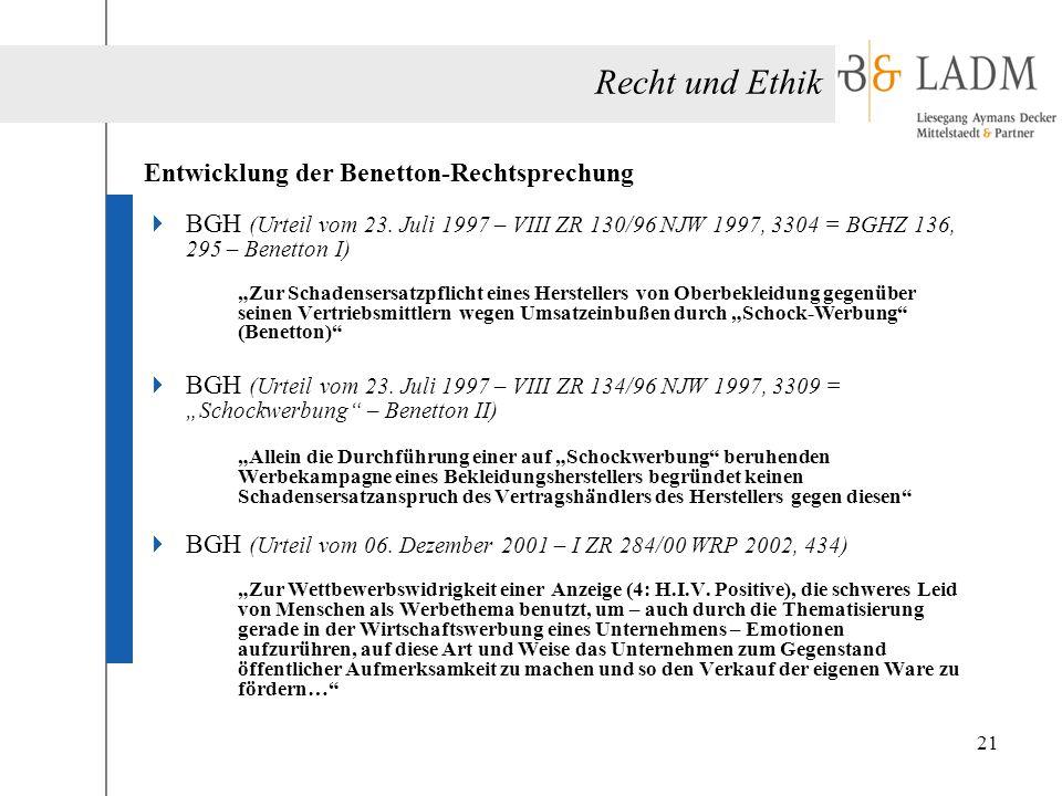 """Entwicklung der Benetton-Rechtsprechung  BGH (Urteil vom 23. Juli 1997 – VIII ZR 130/96 NJW 1997, 3304 = BGHZ 136, 295 – Benetton I) """"Zur Schadensers"""