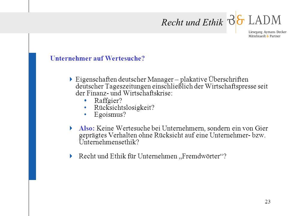 Recht und Ethik Unternehmer auf Wertesuche?  Eigenschaften deutscher Manager – plakative Überschriften deutscher Tageszeitungen einschließlich der Wi