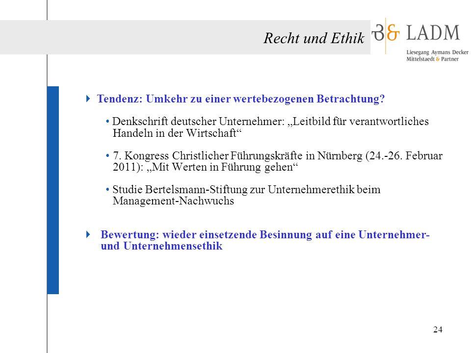 """Recht und Ethik  Tendenz: Umkehr zu einer wertebezogenen Betrachtung? Denkschrift deutscher Unternehmer: """"Leitbild für verantwortliches Handeln in de"""