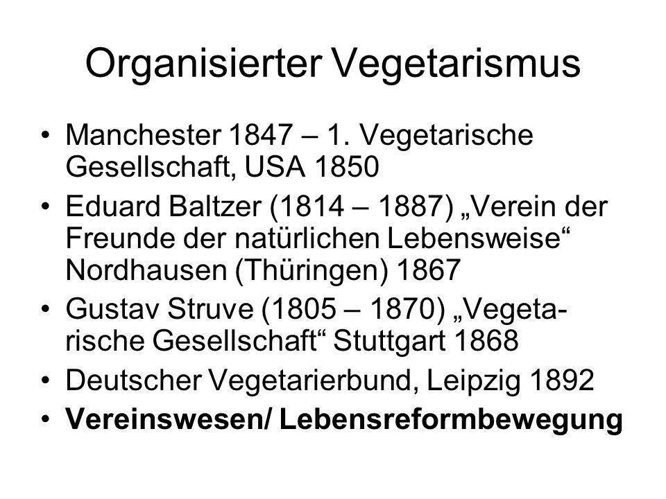 """Organisierter Vegetarismus Manchester 1847 – 1. Vegetarische Gesellschaft, USA 1850 Eduard Baltzer (1814 – 1887) """"Verein der Freunde der natürlichen L"""