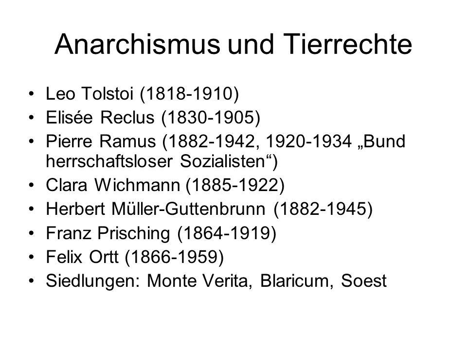 """Anarchismus und Tierrechte Leo Tolstoi (1818-1910) Elisée Reclus (1830-1905) Pierre Ramus (1882-1942, 1920-1934 """"Bund herrschaftsloser Sozialisten"""") C"""