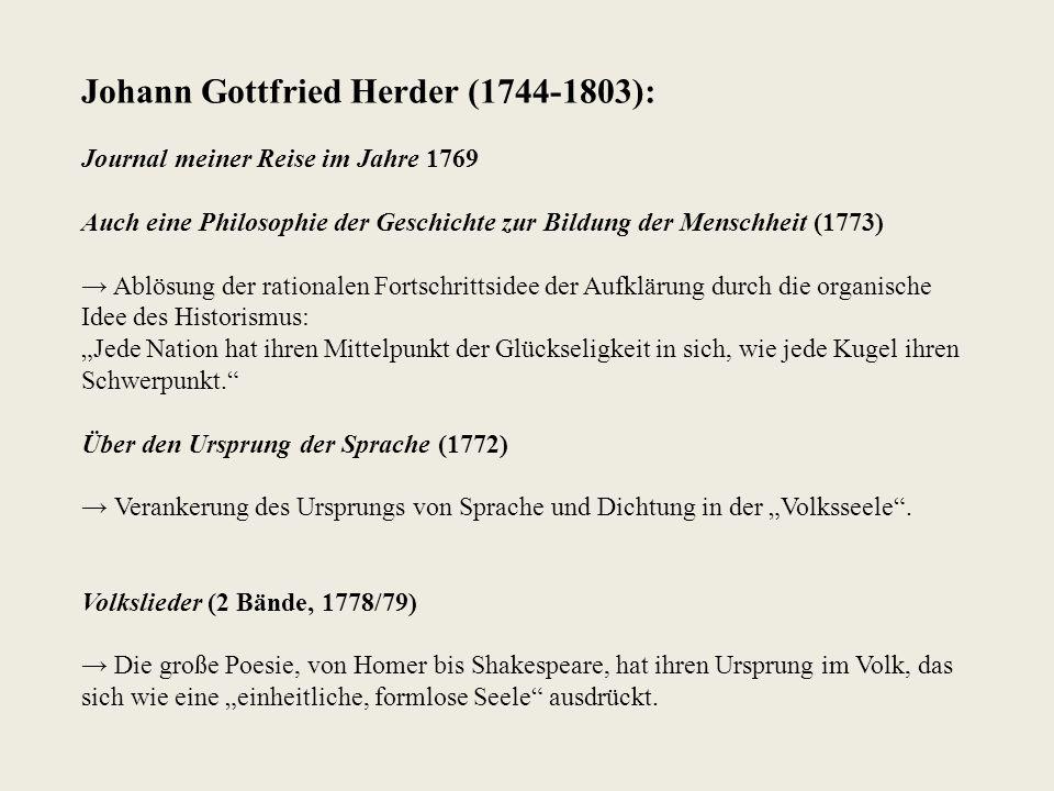 Johann Gottfried Herder (1744-1803): Journal meiner Reise im Jahre 1769 Auch eine Philosophie der Geschichte zur Bildung der Menschheit (1773) → Ablös