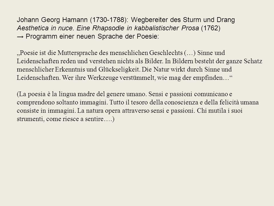 Johann Georg Hamann (1730-1788): Wegbereiter des Sturm und Drang Aesthetica in nuce. Eine Rhapsodie in kabbalistischer Prosa (1762) → Programm einer n