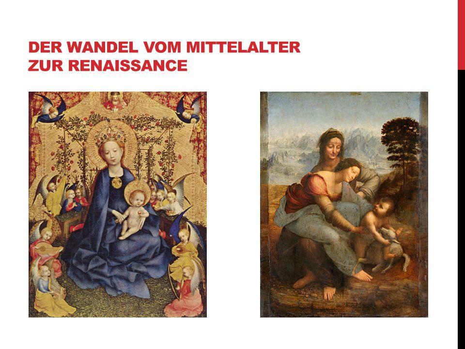 DER WANDEL VOM MITTELALTER ZUR RENAISSANCE