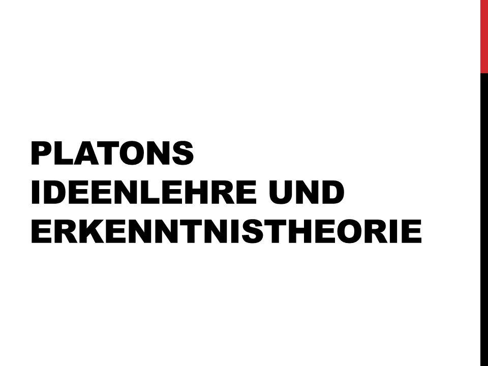 PLATONS IDEENLEHRE UND ERKENNTNISTHEORIE