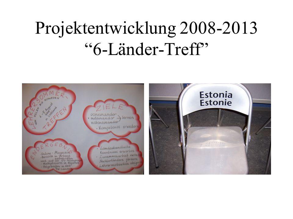"""Projektentwicklung 2008-2013 """"6-Länder-Treff"""""""