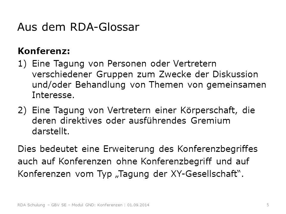 Aus dem RDA-Glossar Konferenz: 1)Eine Tagung von Personen oder Vertretern verschiedener Gruppen zum Zwecke der Diskussion und/oder Behandlung von Them
