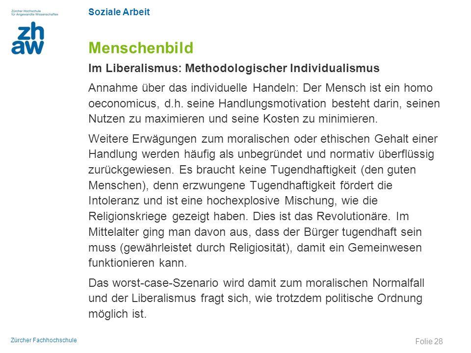 Soziale Arbeit Zürcher Fachhochschule Menschenbild Im Liberalismus: Methodologischer Individualismus Annahme über das individuelle Handeln: Der Mensch