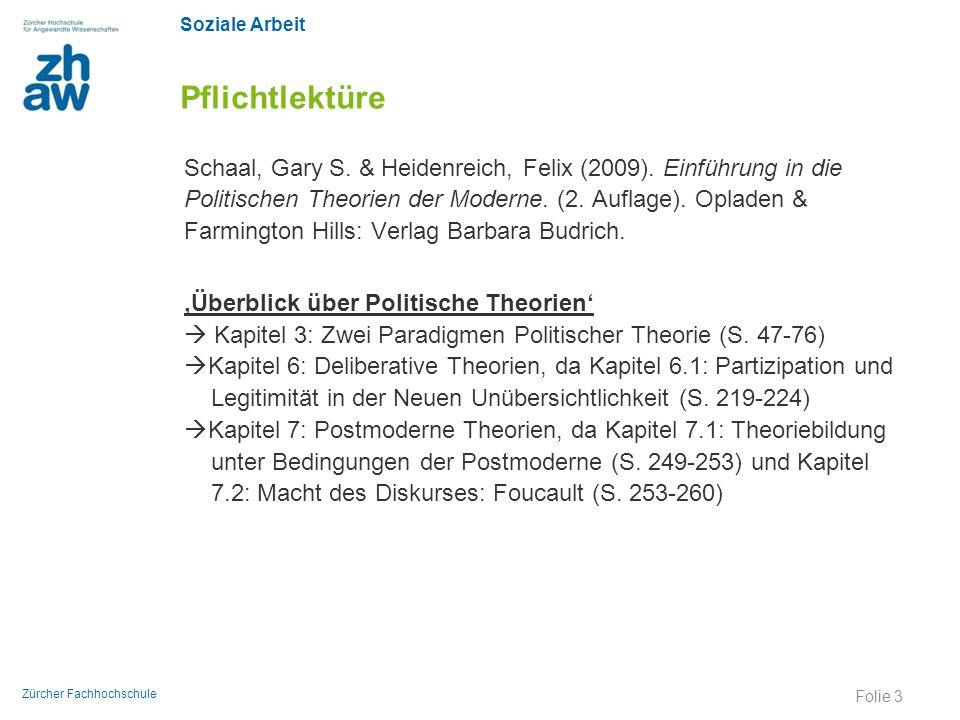 Soziale Arbeit Zürcher Fachhochschule Pflichtlektüre Schaal, Gary S. & Heidenreich, Felix (2009). Einführung in die Politischen Theorien der Moderne.