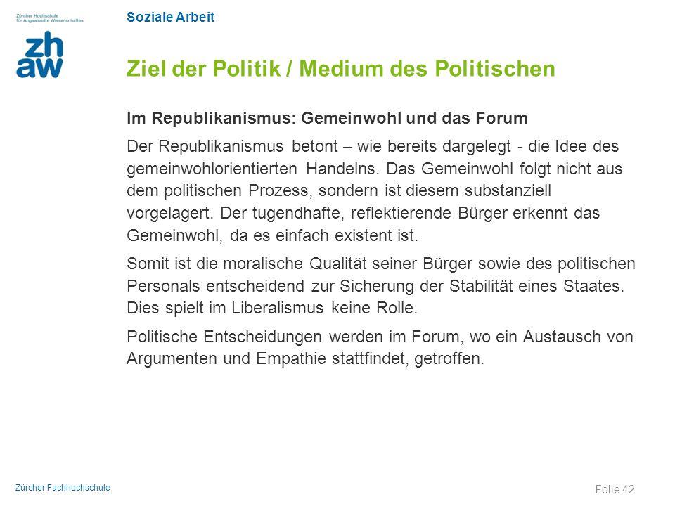 Soziale Arbeit Zürcher Fachhochschule Ziel der Politik / Medium des Politischen Im Republikanismus: Gemeinwohl und das Forum Der Republikanismus beton