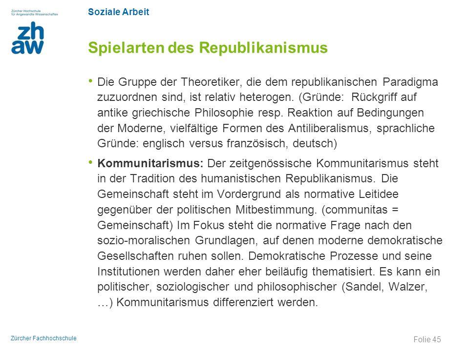 Soziale Arbeit Zürcher Fachhochschule Spielarten des Republikanismus Die Gruppe der Theoretiker, die dem republikanischen Paradigma zuzuordnen sind, i